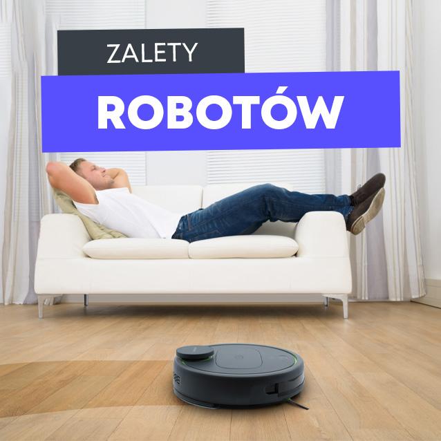 Jakie zalety ma robot odkurzający?