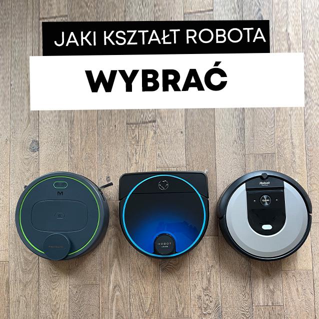 Jaki kształt robota sprzątającego wybrać?
